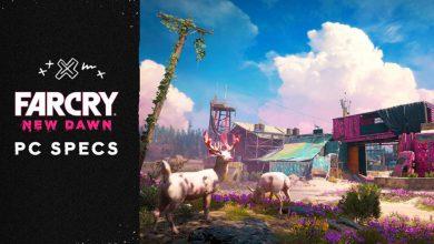 Photo of سیستم موردنیاز بازی FAR CRY NEW DAWN اعلام شد